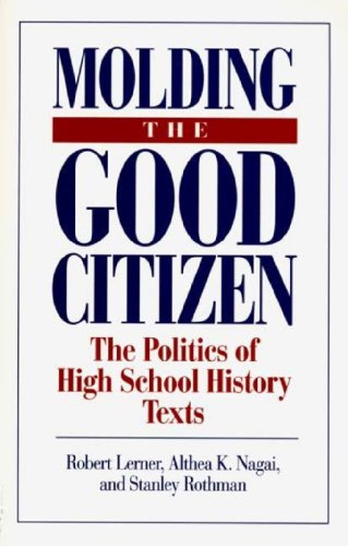 9780275951009: Moulding the Good Citizen: Politics of High School History Texts