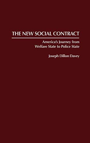 9780275951238: The New Social Contract: America's Journey from Welfare State to Police State