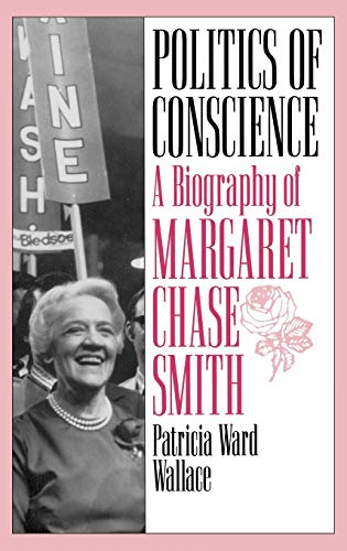 9780275951306: Politics of Conscience: A Biography of Margaret Chase Smith