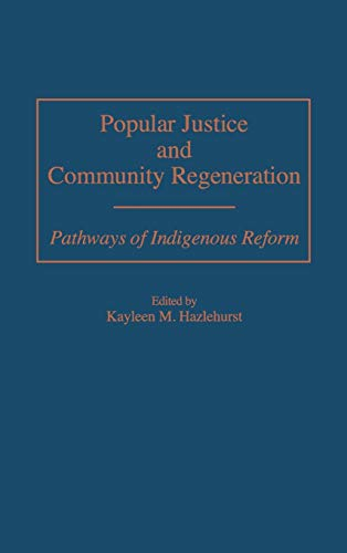 Popular Justice and Community Regeneration: Pathways of: Hazlehurst, Kayleen M