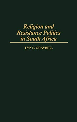 9780275951412: Religion and Resistance Politics in South Africa