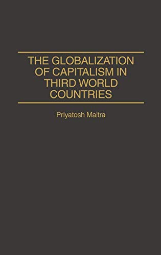 9780275951597: The Globalization of Capitalism in Third World Countries