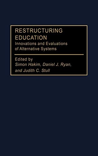 9780275951764: Restructuring Education: Innovations and Evaluations of Alternative Systems (Privatizing Government: An Interdisciplinary Series)