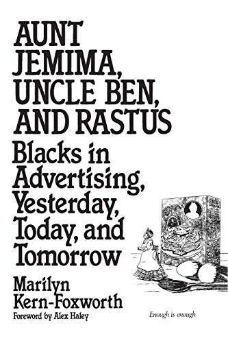 9780275951849: Aunt Jemima, Uncle Ben, and Rastus: Blacks in Advertising, Yesterday, Today, and Tomorrow