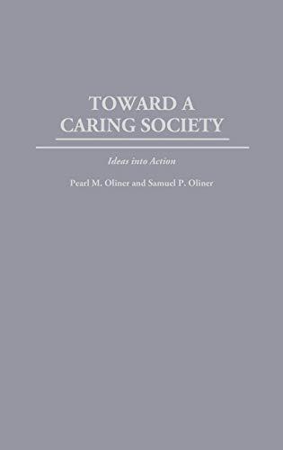 9780275951986: Toward a Caring Society: Ideas into Action