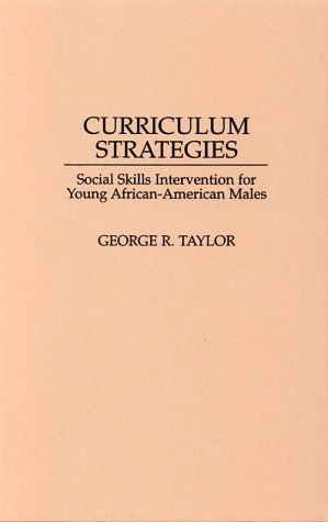 9780275952006: Curriculum Strategies: Social Skills Intervention for Young African-American Males