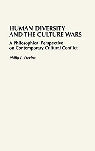 Human Diversity and the Culture Wars: A Philosophical Perspective on Contemporary Cultural Conflict...