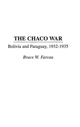9780275952181: The Chaco War: Bolivia and Paraguay, 1932-1935