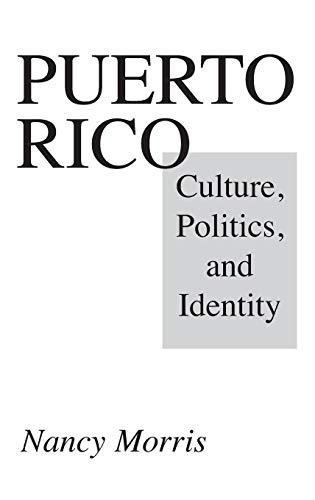 9780275952280: Puerto Rico: Culture, Politics, and Identity