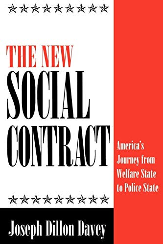 9780275952396: The New Social Contract: America's Journey from Welfare State to Police State