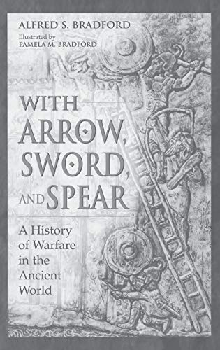9780275952594: With Arrow, Sword, and Spear: A History of Warfare in the Ancient World