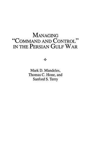 """Managing """"Command and Control"""" in the Persian: Mandeles, Mark D.;"""