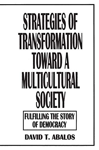9780275952716: Strategies of Transformation Toward a Multicultural Society: Fulfilling the Story of Democracy (Praeger Series in Transformational Politics and)
