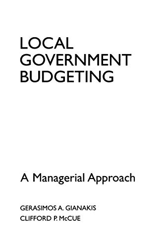 Local Government Budgeting : A Managerial Approach: Clifford P. McCue;