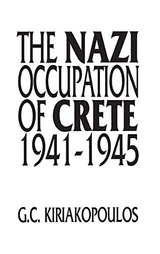 9780275952778: The Nazi Occupation of Crete 1941-1945