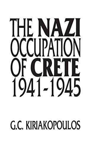 9780275952778: The Nazi Occupation of Crete: 1941-1945