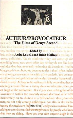 9780275952976: Auteur/Provocateur: The Films of Denys Arcand
