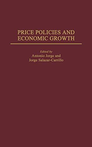 Price Policies and Economic Growth: Salazar-Carrillo, Jorge, Jorge,