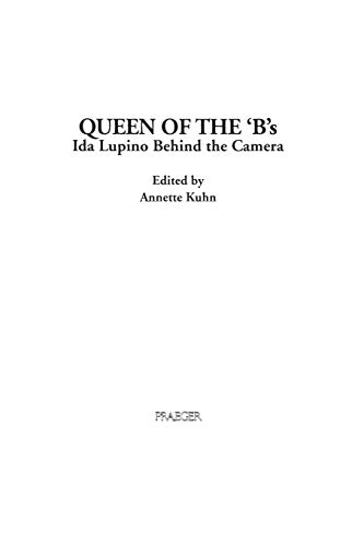 9780275953324: Queen of the 'B's: Ida Lupino Behind the Camera