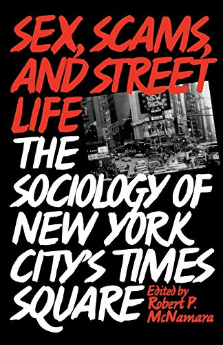 9780275953591: Sex, Scams, and Street Life: The Sociology of New York City's Times Square (Anthropology; 9)