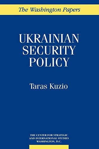 Ukrainian Security Policy (Washington Papers (Hardcover)) (0275953858) by Taras Kuzio