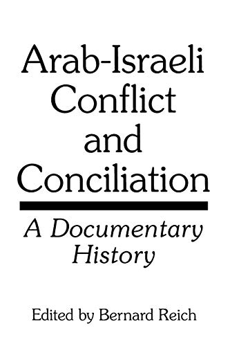9780275954307: Arab-Israeli Conflict and Conciliation: A Documentary History