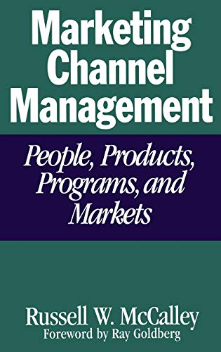 9780275954390: Marketing Channel Management: People, Products, Programs, and Markets