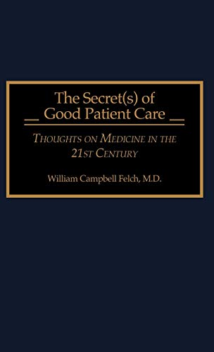 9780275954482: The Secret(s) of Good Patient Care: Thoughts on Medicine in the 21st Century