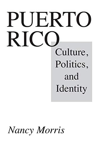 9780275954529: Puerto Rico: Culture, Politics, and Identity