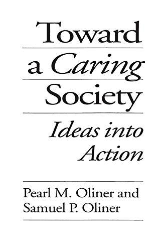 9780275954536: Toward a Caring Society: Ideas into Action