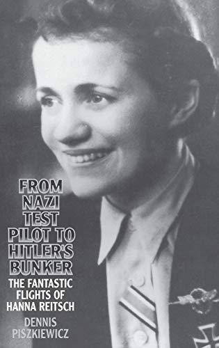 From Nazi Test Pilot to Hitler's Bunker: Piszkiewicz, Dennis