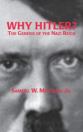 9780275954857: Why Hitler?: The Genesis of the Nazi Reich