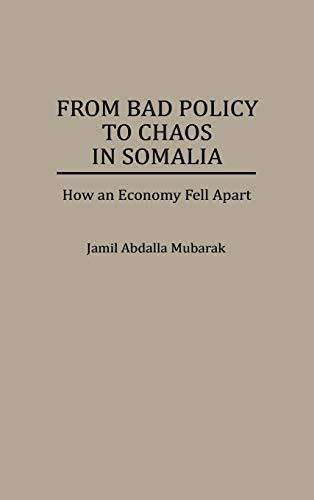 From Bad Policy to Chaos in Somalia: Mubarak, Jamil Abdalla