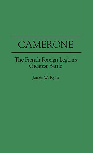 9780275954901: Camerone: The French Foreign Legion's Greatest Battle