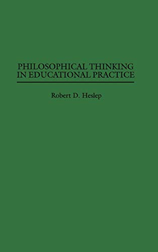 9780275954956: Philosophical Thinking in Educational Practice (Suny Ser. in Contemp.Continental Phil)