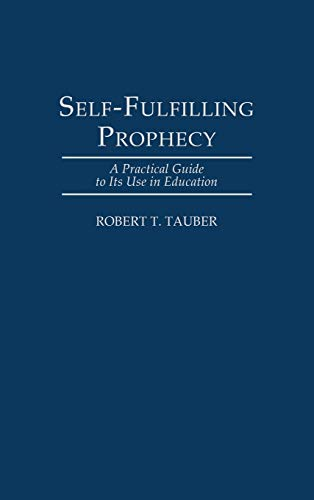 9780275955021: Self-Fulfilling Prophecy: A Practical Guide to Its Use in Education