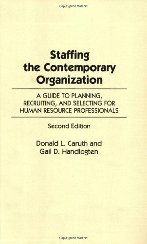 9780275955236: Staffing the Contemporary Organization: A Guide to Planning, Recruiting, and Selecting for Human Resource Professionals, 2nd Edition