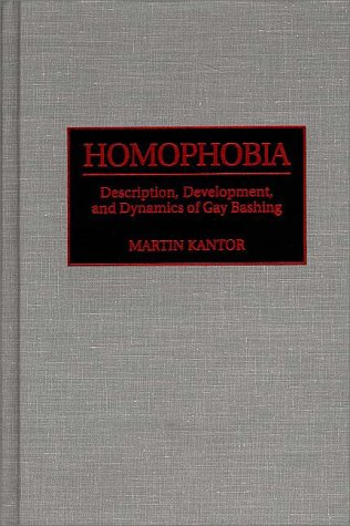 9780275955304: Homophobia: Description, Development, and Dynamics of Gay Bashing (Papers in Art History from the)
