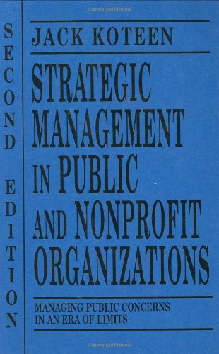 9780275955311: Strategic Management in Public and Nonprofit Organizations: Managing Public Concerns in an Era of Limits, 2nd Edition