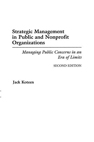 9780275955328: Strategic Management in Public and Nonprofit Organizations: Managing Public Concerns in an Era of Limits, 2nd Edition