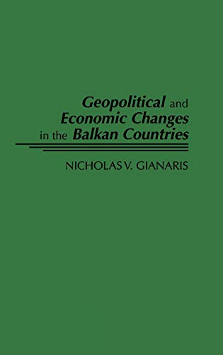 Geopolitical and Economic Changes in the Balkan Countries: Nicholas V. Gianaris