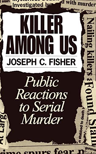 9780275955588: Killer Among Us: Public Reactions to Serial Murder