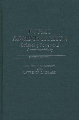 9780275955649: Public Administration: Balancing Power and Accountability, 2nd Edition