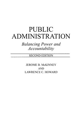 9780275955656: Public Administration: Balancing Power and Accountability, 2nd Edition