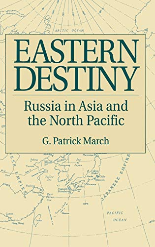 9780275955663: Eastern Destiny: Russia in Asia and the North Pacific
