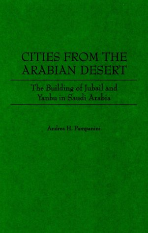 Cities from the Arabian Desert : The: Pampanini, Andrea H.
