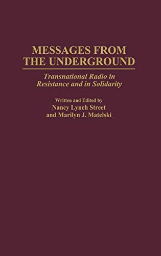 Messages from the Underground: Transnational Radio in: Matelski, Marilyn