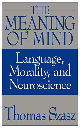 9780275956035: The Meaning of Mind: Language, Morality, and Neuroscience