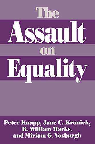 The Assault on Equality: Peter C. Knapp;