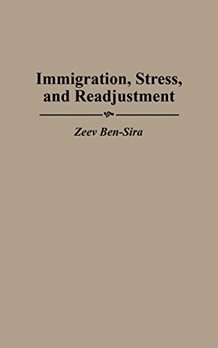 9780275956325: Immigration, Stress, and Readjustment